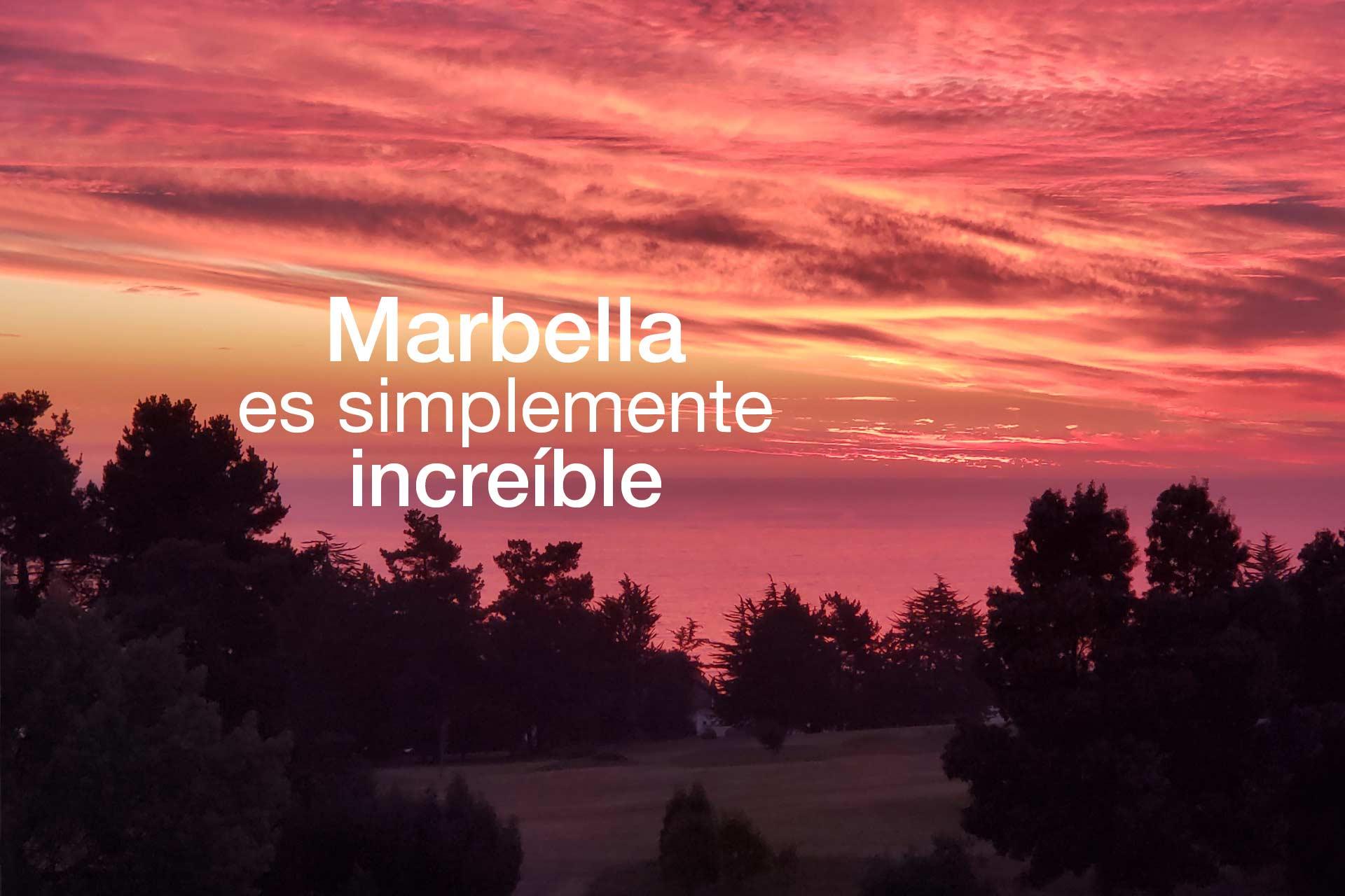 Marbella es simplemente increíble